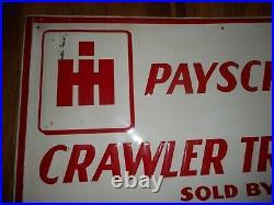 Vintage IH International Harvester Payscraper Crawler Tractors Advertising SIGN